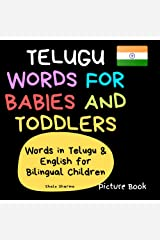 Telugu Words for Babies and Toddlers. Words in Telugu & English for Bilingual Children. Picture Book: Beginners Telugu Language Learning Book for Kids. ... English. (Telugu for Kids) (English Edition) Edición Kindle
