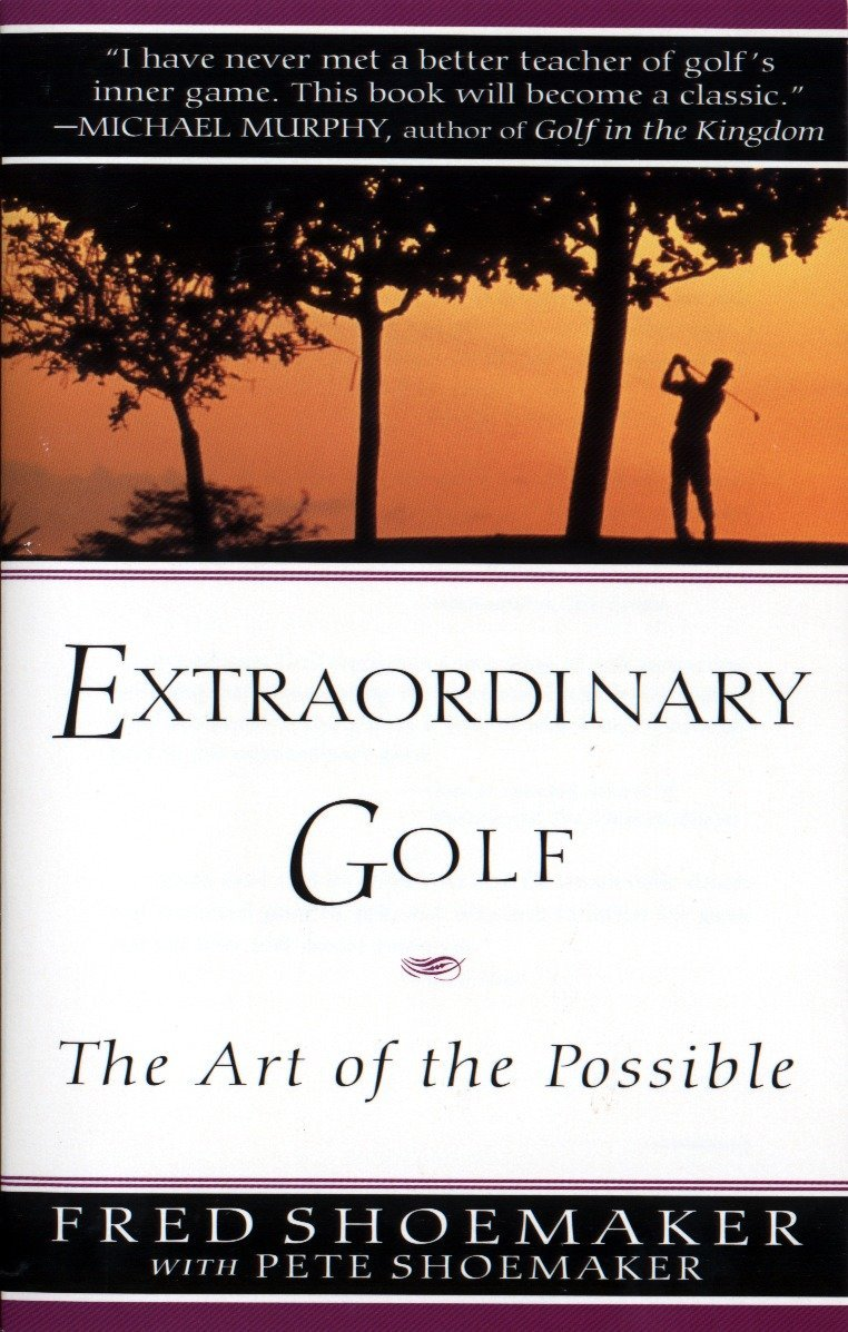 Extraordinary Golf: The Art of the Possible (Perigee) por Fred Shoemaker