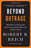 Beyond Outrage: Expanded Edition: What has gone wrong with our economy and our democracy, and how to fix it (Vintage)