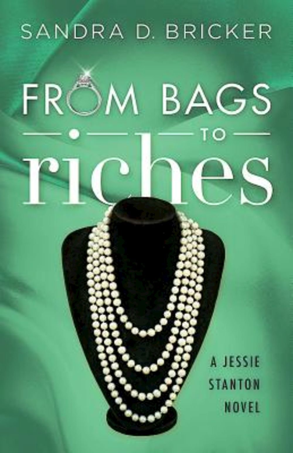 Read Online From Bags to Riches: A Jessie Stanton Novel - Book 3 ebook
