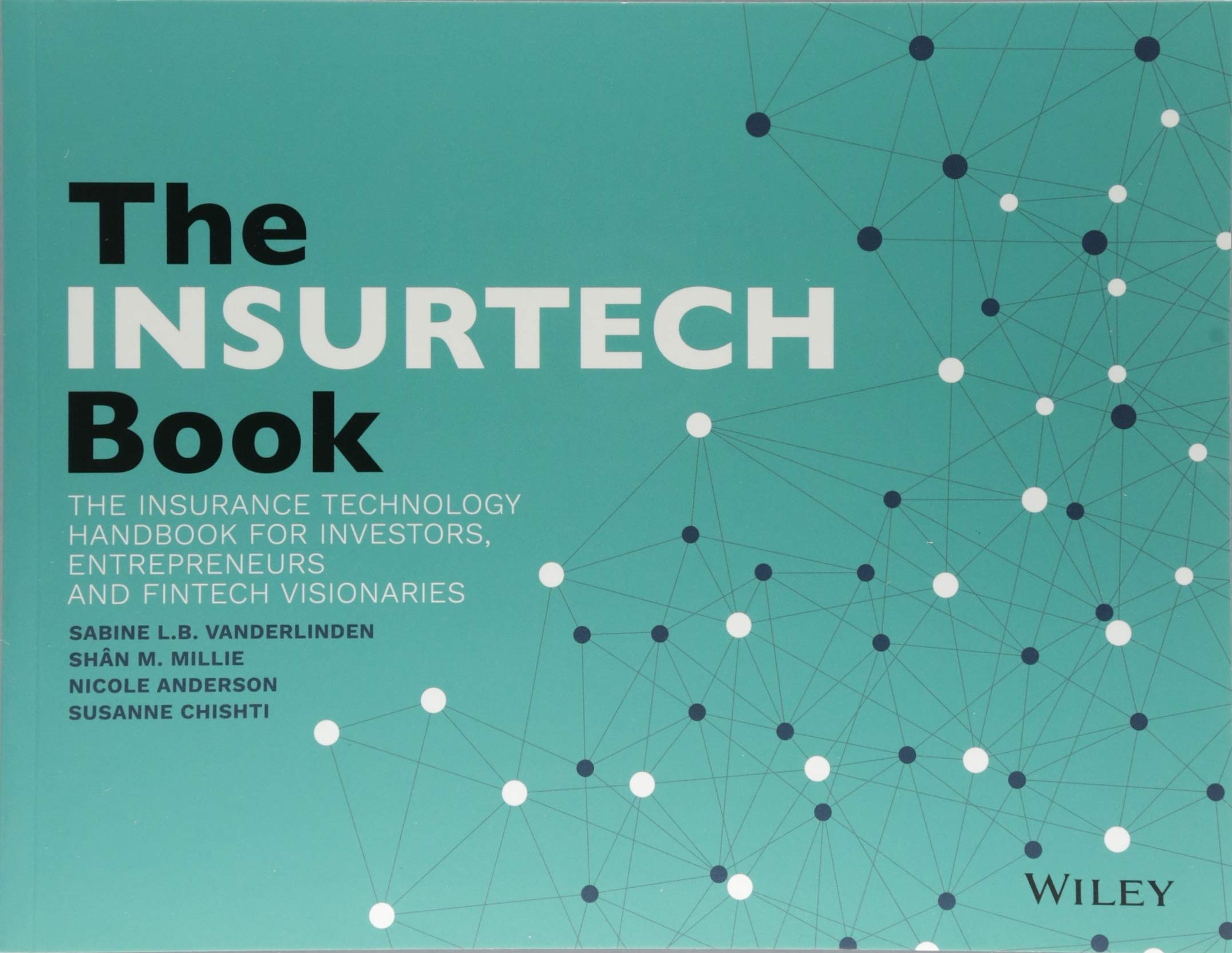 The INSURTECH Book: The Insurance Technology Handbook for Investors,  Entrepreneurs and FinTech Visionaries: Amazon.co.uk: Sabine L.B  VanderLinden, ...