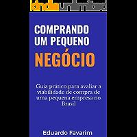 Comprando um pequeno negócio: Guia prático para avaliar a viabilidade de compra de uma pequena empresa no Brasil
