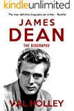 James Dean: The Biography