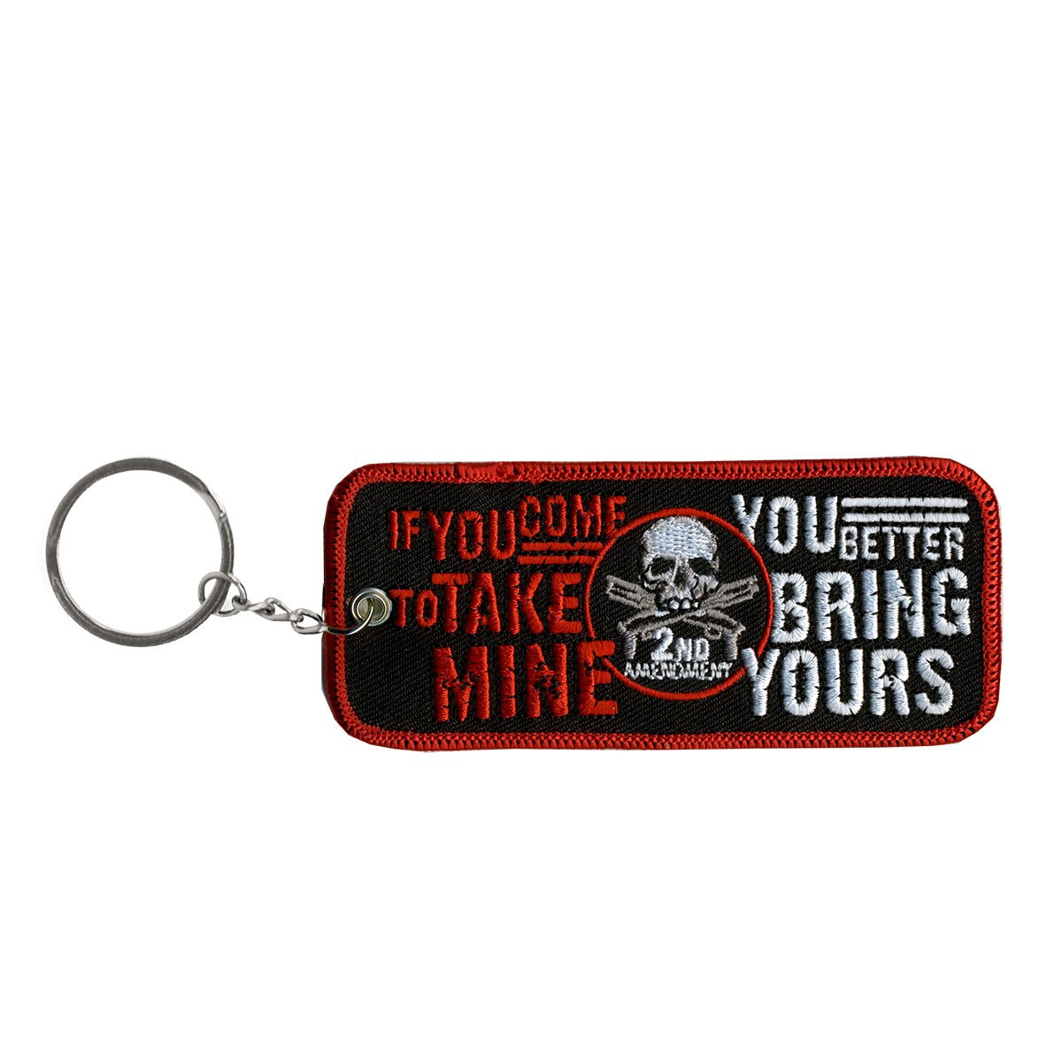 Hot Leathers Double Sided Key Chains, IF YOUR COME TO TAKE MINE - High Quality Embroidered PATCH KEYCHAIN - 4