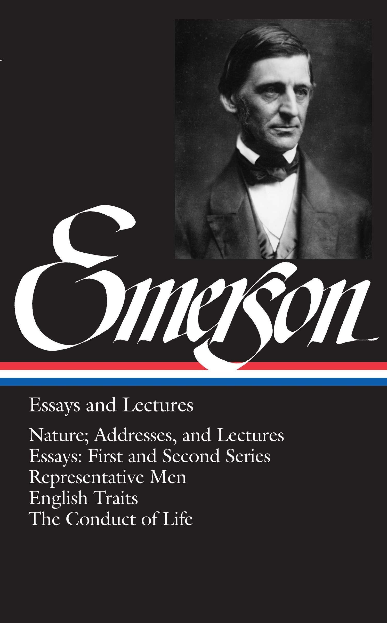 Ralph Waldo Emerson: Essays and Lectures (LOA #15): Nature; Addresses, and Lectures / Essays: First and Second Series / Representative Men / English ... America Ralph Waldo Emerson Edition, Band 1)