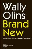 Brand new: Il futuro del branding nella società che cambia (Piccola biblioteca Einaudi. Nuova serie Vol. 646)