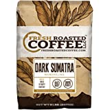 Dark Sumatra, Whole Bean, Fresh Roasted Coffee LLC (5 lb.)