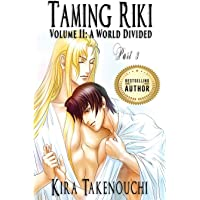 Taming Riki, Vol II, Part 3: A World Divided