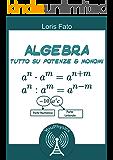 Monomi & Potenze: Teoria e Esercizi svolti (Algebra Vol. 1)