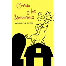 CORNIA Y LOS UNICORNIOS (Spanish Edition) Sep 04, 2017