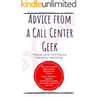 Advice from a Call Center Geek!: Rethinking Call Center Operations