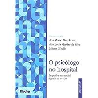 O Psicólogo no Hospital: da Prática Assistencial à Gestão de Serviço