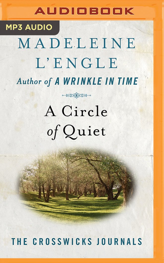 Read Online A Circle of Quiet (The Crosswicks Journals) pdf