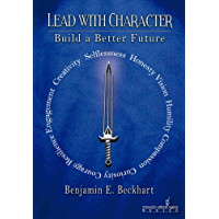 Lead With Character: Build a Better Future (English Edition)