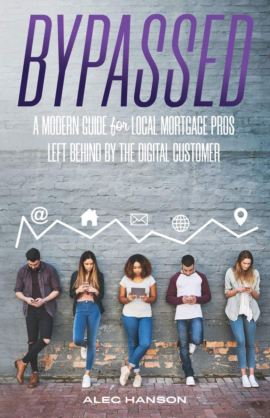 Bypassed: A Modern Guide for Local Mortgage Pros Left Behind by the Digital Customer