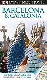 DK Eyewitness Travel Guide: Barcelona & Catalonia (DK Eyewitness Travel Guides)