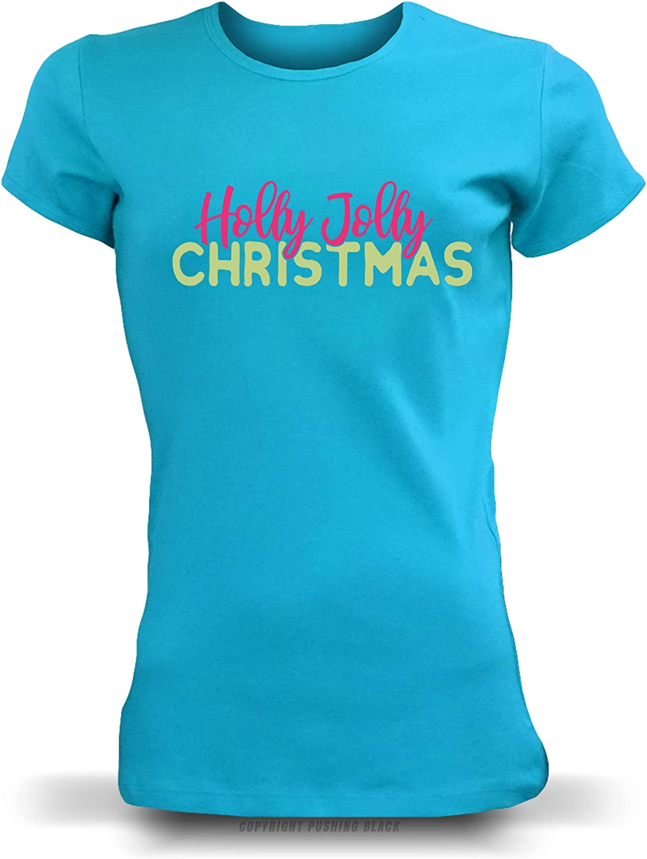 PUSHING BLACK Holly Jolly Christmas Ladies T-Shirt