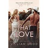 That Love: A second chance romance (That Boy)