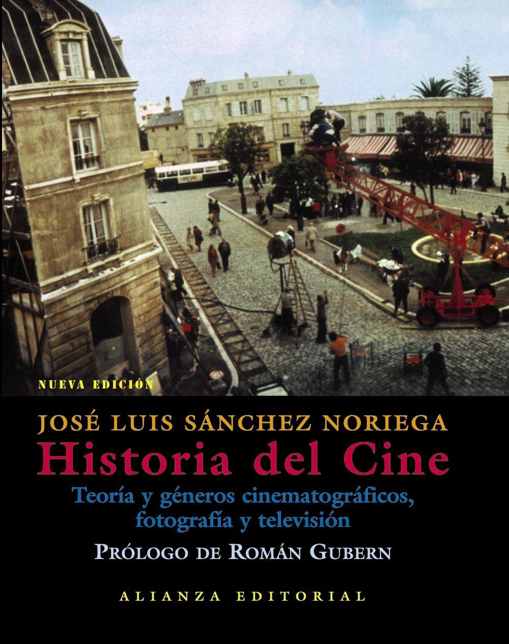 Historia del cine: Teoría y géneros cinematográficos, fotografía y televisión Libros Singulares Ls: Amazon.es: Sánchez Noriega, José Luis: Libros