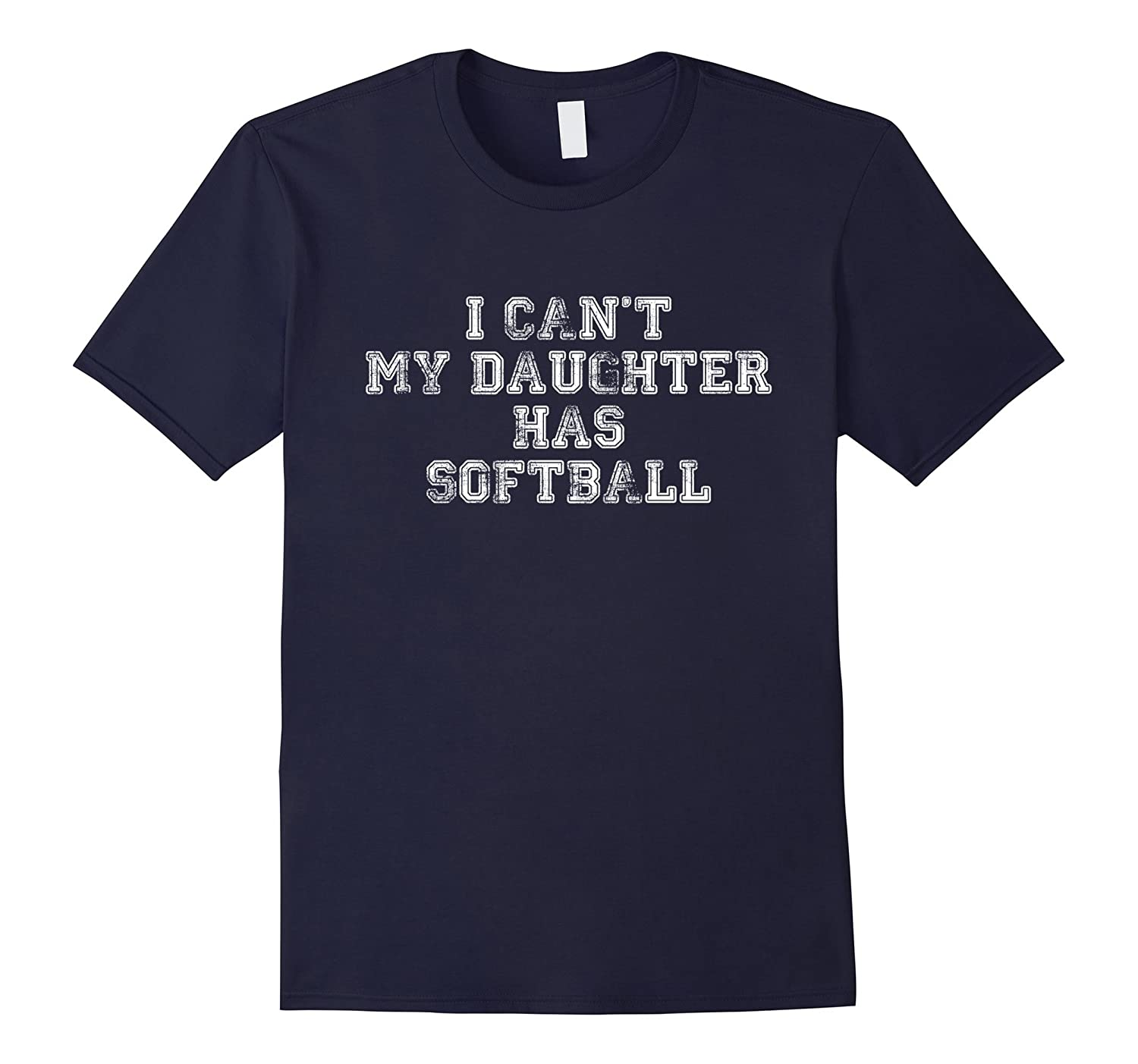 I Cant My Daughter Has Softball Tshirt for Softball Mom Dad-TH