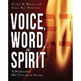 Voice, Word, and Spirit: A Pentecostal Old Testament Survey