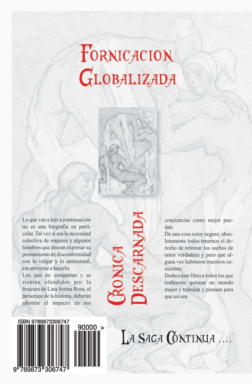 Fornicacion globalizada: Cronica descarnada (La primera de la saga) (Volume 1) (Spanish Edition): Violeta Perra: 9789873306747: Amazon.com: Books