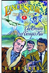 Lance Star and The Crown of Gengis Kai (Lance Star: Sky Ranger) Kindle Edition
