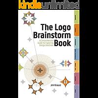 The Logo Brainstorm Book: A Comprehensive Guide for Exploring Design Directions