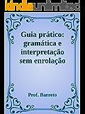 Guia prático de interpretação: Duas edições em uma