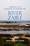 Narrative of an Expedition to Explore the River Zaire, Usually Called the Congo (1818)