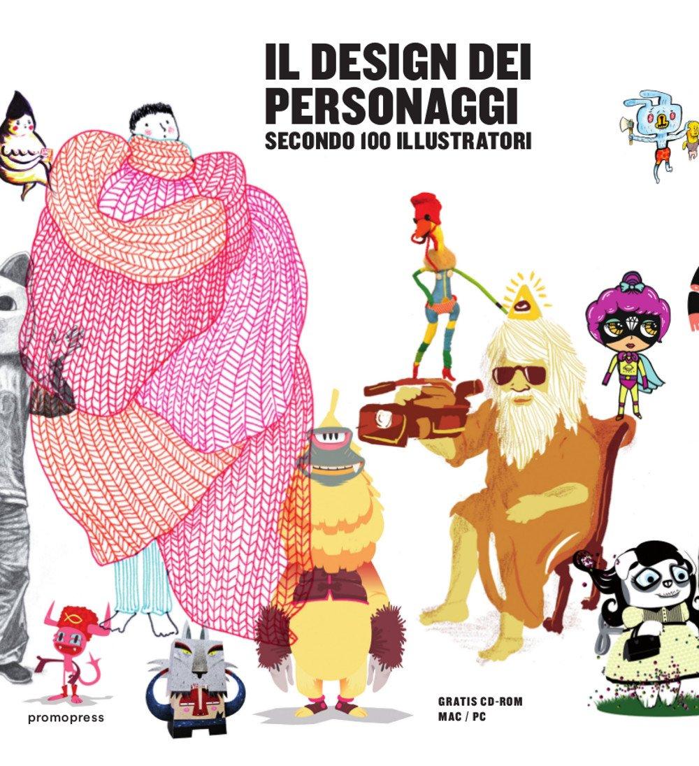 Il design dei personaggi secondo 100 illustratori Copertina flessibile – 26 lug 2016 Imma Alavedra Promopress 8416504393 Comic book & cartoon art