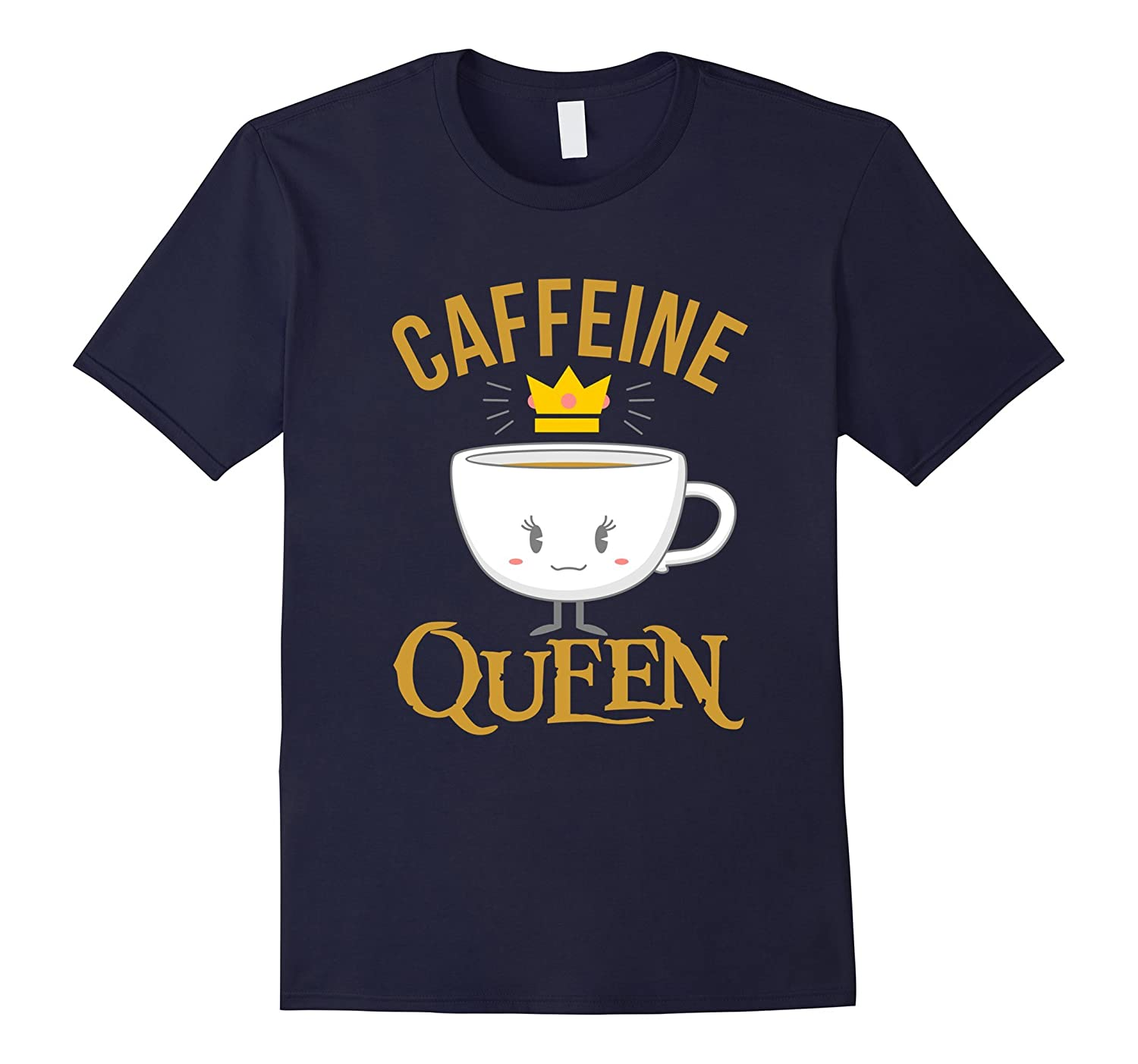Caffeine Queen Funny Instant Coffee Sayings Quotes T-shirt-PL