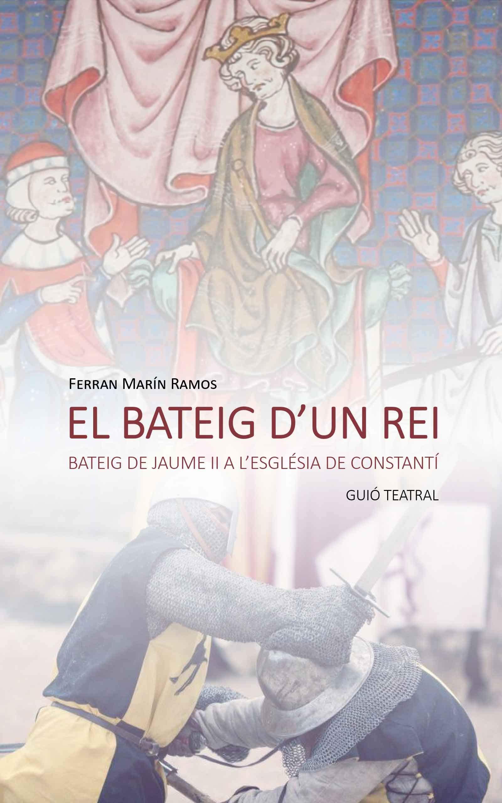 El bateig d'un rei: Bateig de Jaume II a l'església de Constantí (Catalan Edition)
