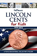Lincoln Cents for Kids: 1979-2012 Collector's Lincoln Cent Folder (Warman's Kids Coin Folders) Hardcover