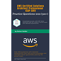 SAP-C01 Practice Questions (300+): AWS Certified Solutions Architect Professional 2020: Guaranteed Pass with over 300…