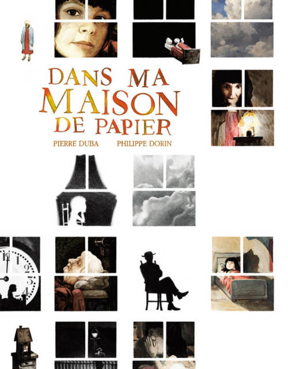 Dans Ma Maison De Papier Pierre Duba Philippe Dorin
