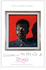Living in the House of Drugs Kindle Edition