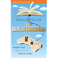 The Walkthrough: Insider Tales from a Life in Strategy Guides (English Edition)