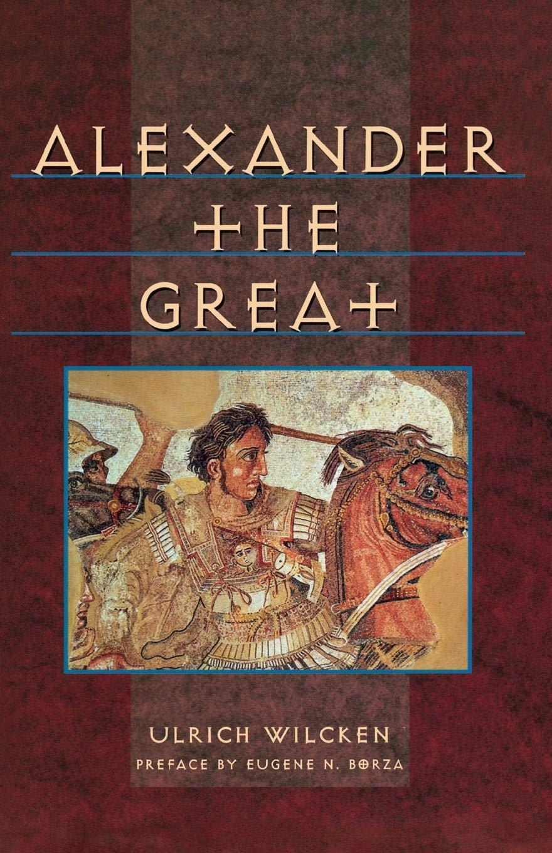 Alexander the Great (The Norton Library) por Ulrich Wilcken
