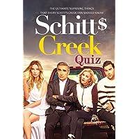 Schitt's Creek Quiz: The Ultimate Suprising Things That Every Schitt_s Creek Fan Should Know: Schitt's Creek Trivia Book