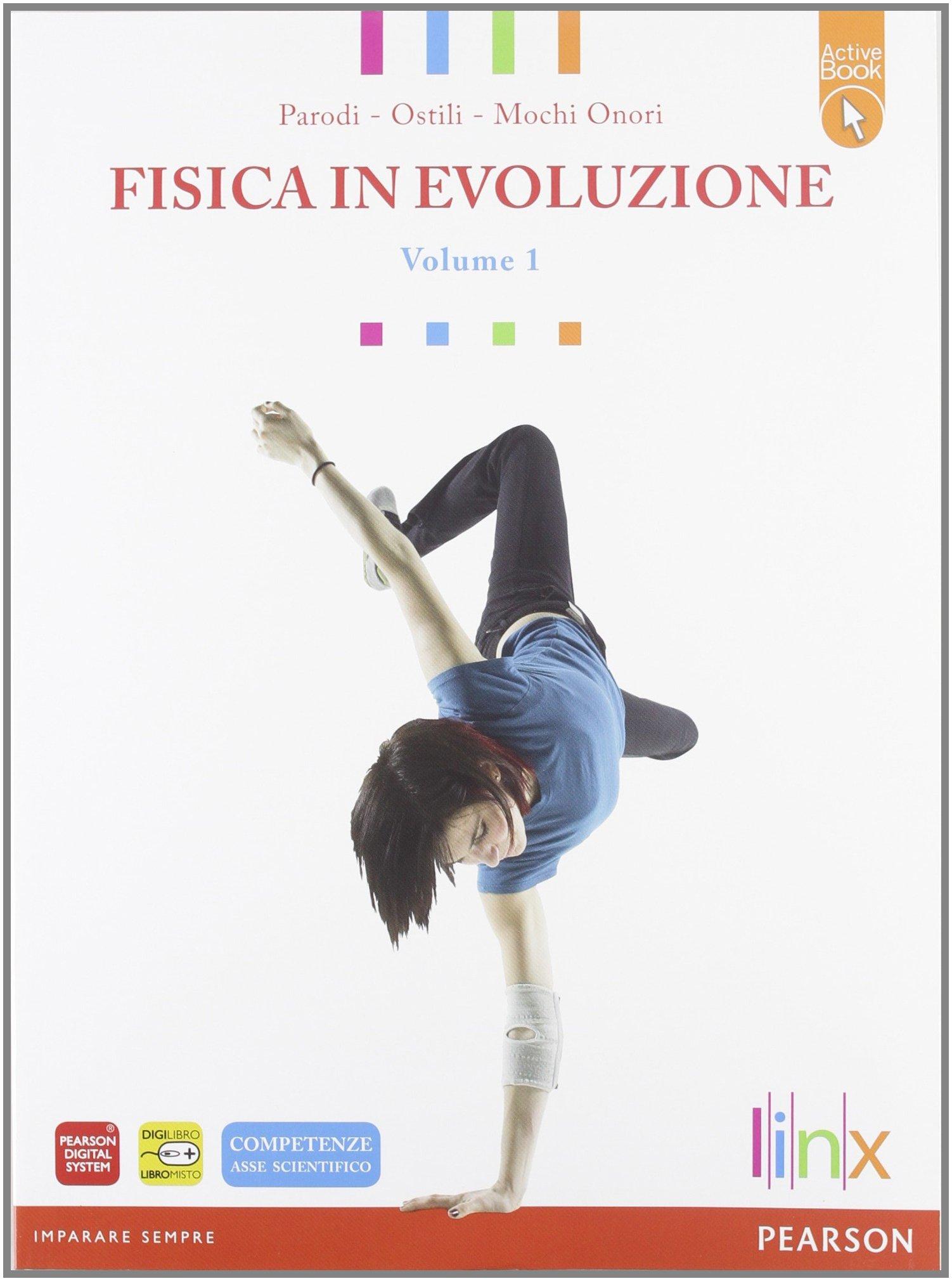 Fisica in evoluzione. LibroLIM. Per le Scuole superiori. Con espansione online: 1 Copertina flessibile – 1 gen 2012 Parodi Linx 8863640483 Materiale educativo: fisica
