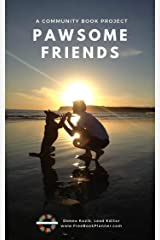Pawsome Friends: A Community Book Project Kindle Edition