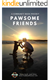 Pawsome Friends: A Community Book Project
