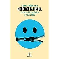 Morderse la lengua: Corrección política y posverdad (NO FICCIÓN)