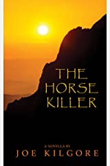 The Horse Killer Kindle Edition