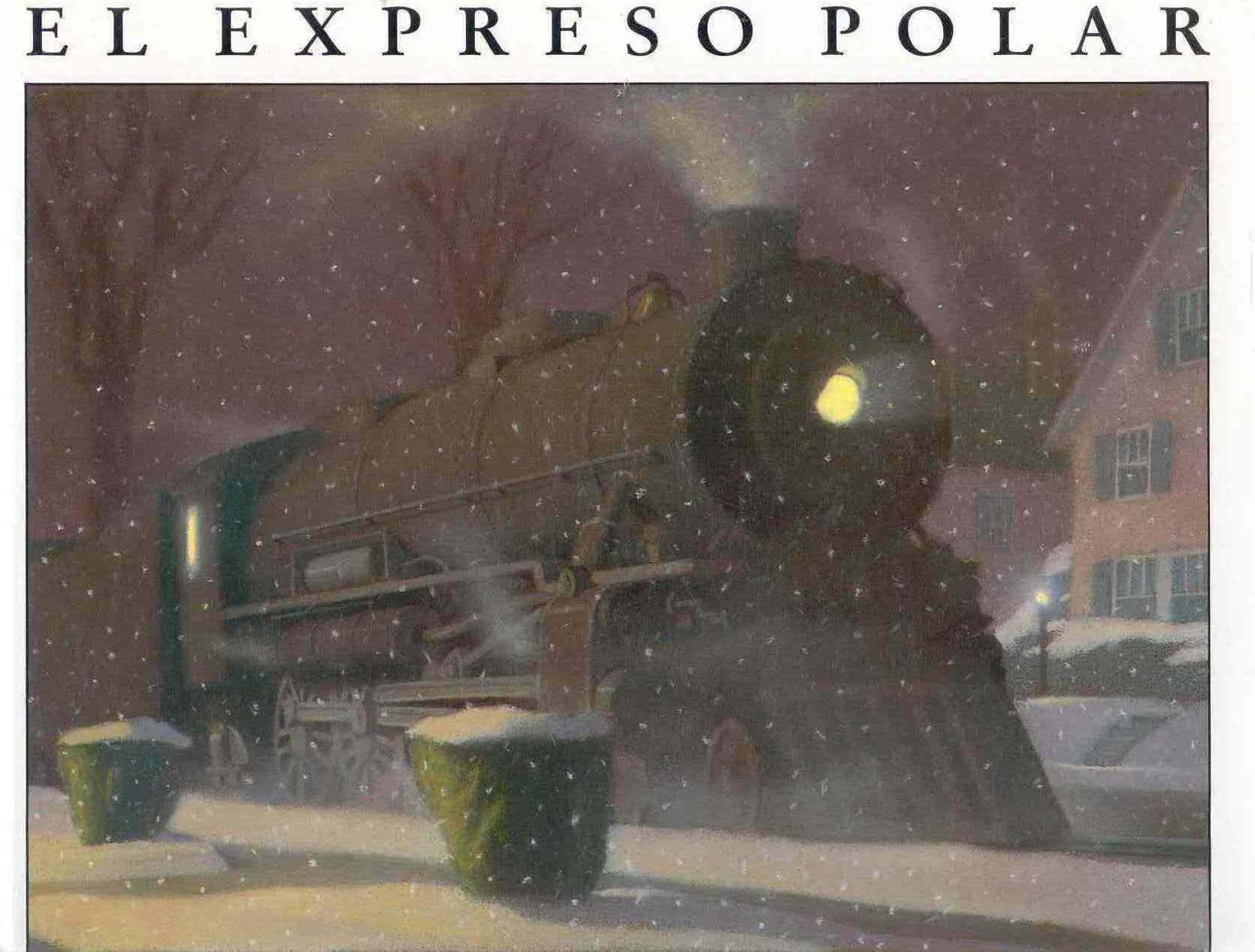 El expreso polar: Chris Van Allsburg: 9789802570461: Amazon.com: Books