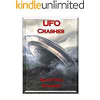 UFO Crashes, Retrievals and Government Cover-Ups: An encyclopedia of UFO crashes! (Blue Planet Project Book 12)