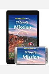 77 Days Of Mission: WE2 Calendar eBook Series Volume 2 (The WE2 Calendar eBook Series) Kindle Edition