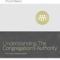 Understanding the Congregation's Authority (Church Basics)