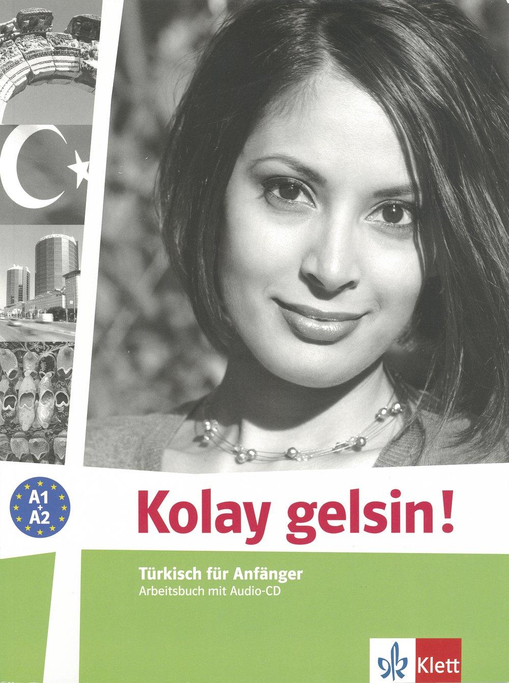 Kolay gelsin! A1-A2: Türkisch für Anfänger. Arbeitsbuch + Audio-CD
